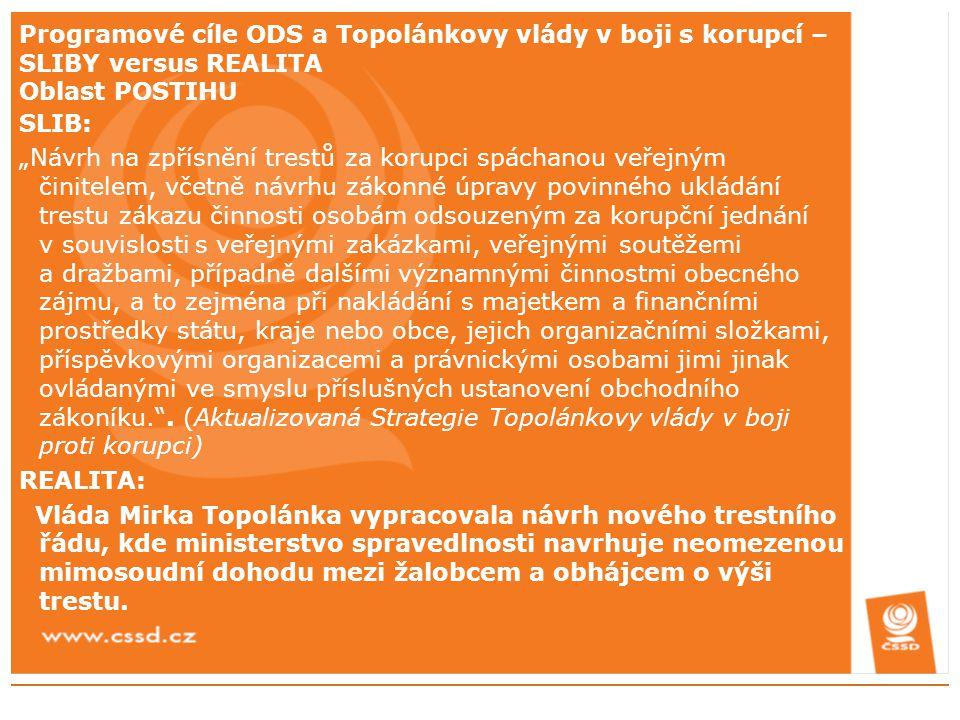 """Programové cíle ODS a Topolánkovy vlády v boji s korupcí – SLIBY versus REALITA Oblast POSTIHU SLIB: """"Návrh na zpřísnění trestů za korupci spáchanou v"""