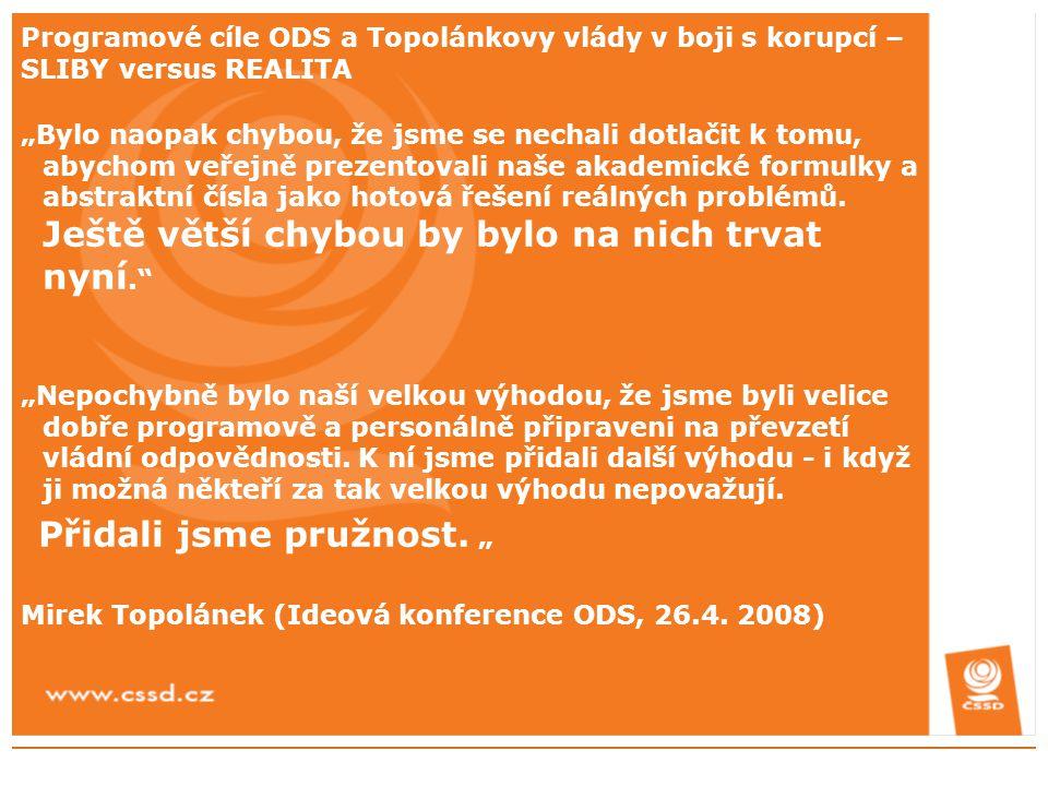 """Programové cíle ODS a Topolánkovy vlády v boji s korupcí – SLIBY versus REALITA """"Bylo naopak chybou, že jsme se nechali dotlačit k tomu, abychom veřej"""