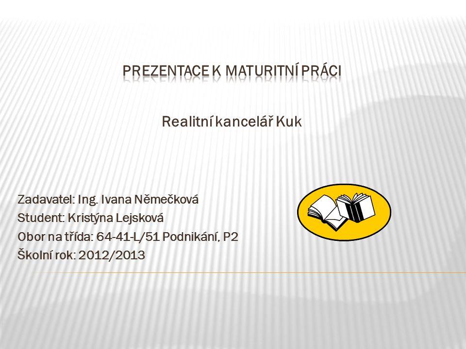 Realitní kancelář Kuk Zadavatel: Ing.