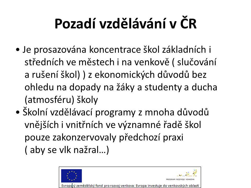 Pozadí vzdělávání v ČR • Je prosazována koncentrace škol základních i středních ve městech i na venkově ( slučování a rušení škol) ) z ekonomických dů