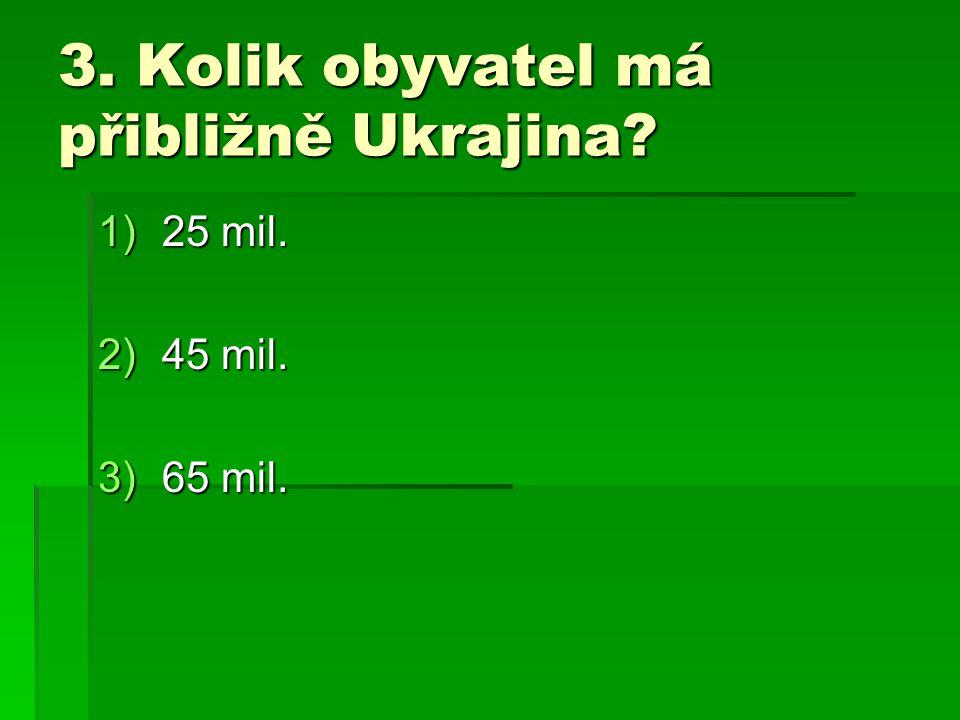 1.Jak se jmenuje hlavní město Ukrajiny.