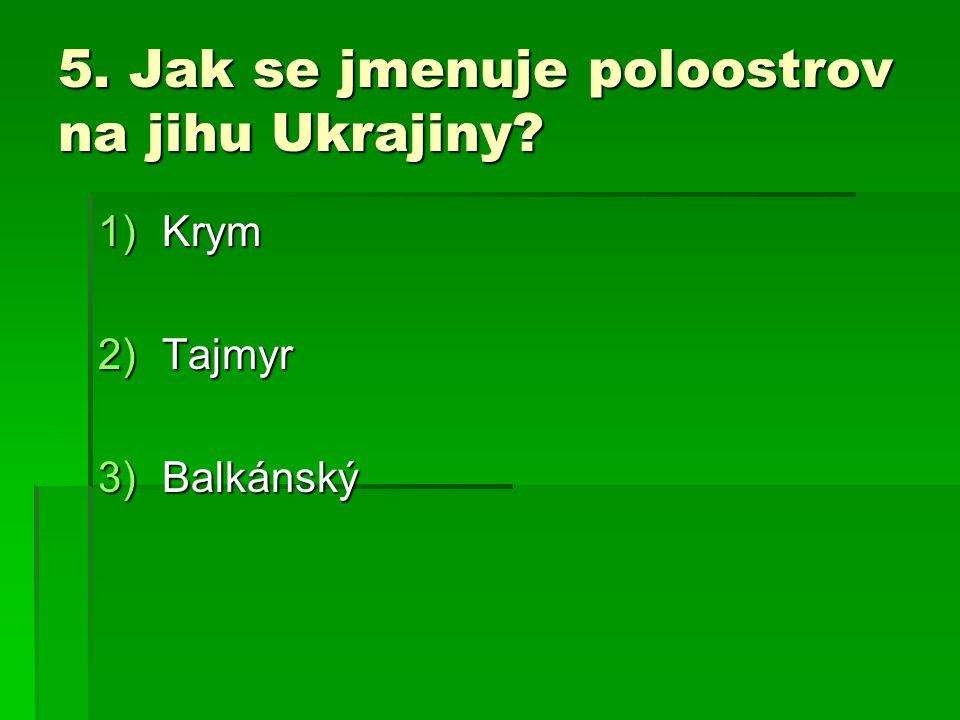 3. Kolik obyvatel má přibližně Ukrajina? 1)25 mil. 2)45 mil. 3)65 mil.