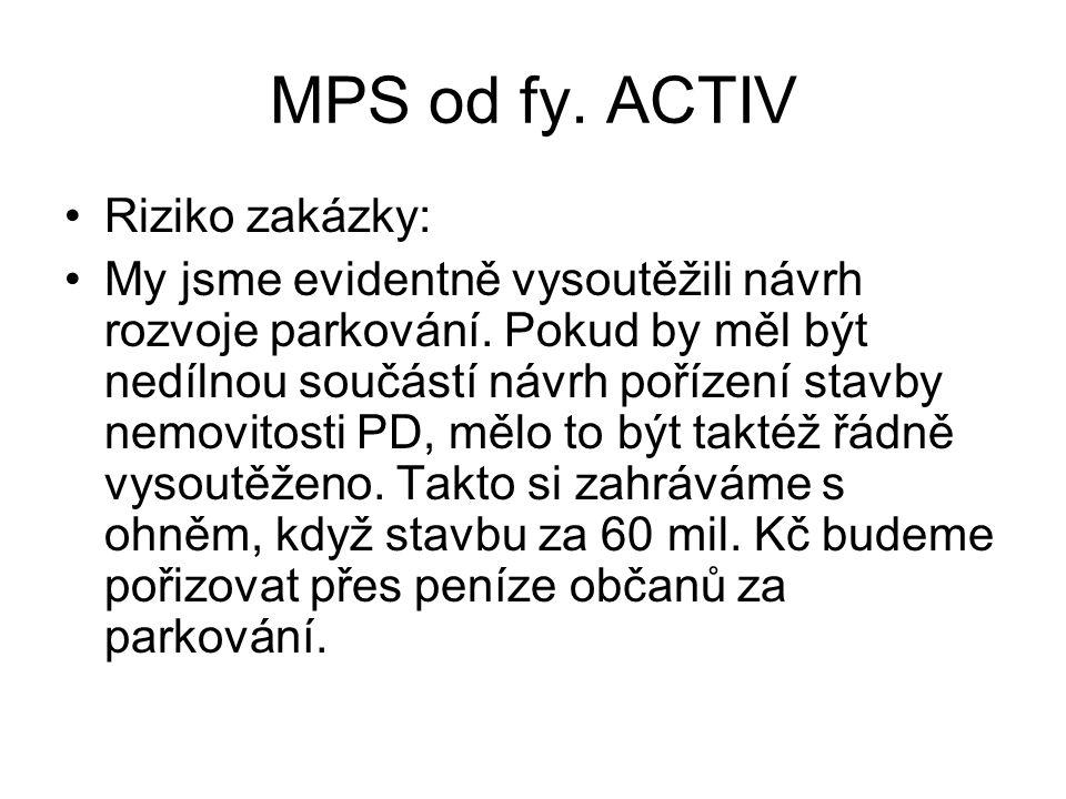 MPS od fy.ACTIV •Riziko zakázky: •My jsme evidentně vysoutěžili návrh rozvoje parkování.