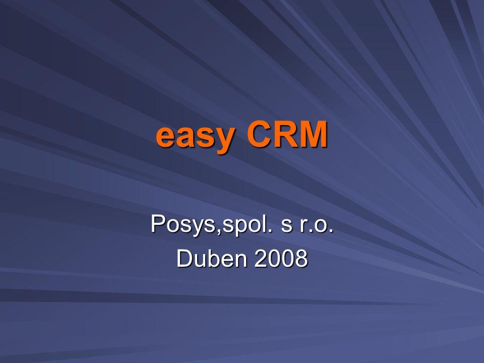 easy CRM Posys,spol. s r.o. Duben 2008