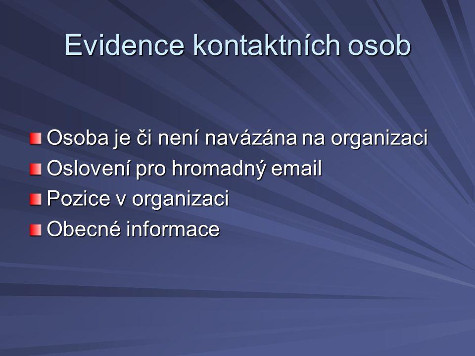 Osoba je či není navázána na organizaci Oslovení pro hromadný email Pozice v organizaci Obecné informace