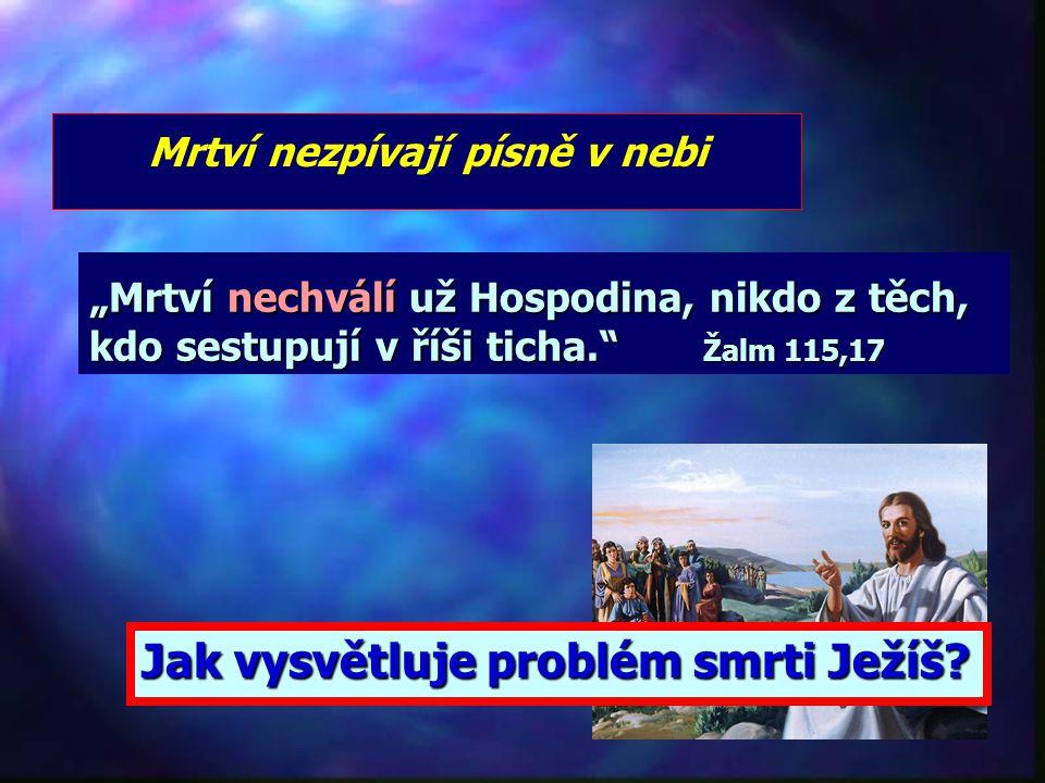 """""""Neví, jsou-li jeho synové ve cti, není mu známo, jsou-li v nevážnosti."""" Job 14,21 Mrtví neví nic o svých dětech - o rodině"""