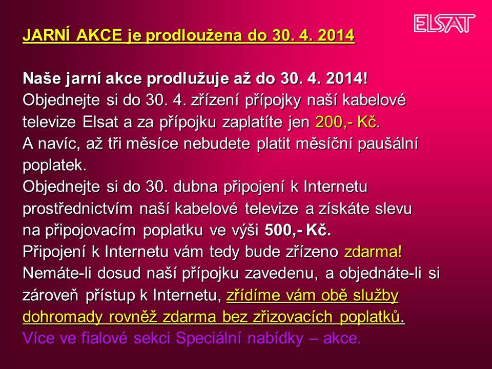 JARNÍ AKCE je prodloužena do 30.4. 2014 Naše jarní akce prodlužuje až do 30.