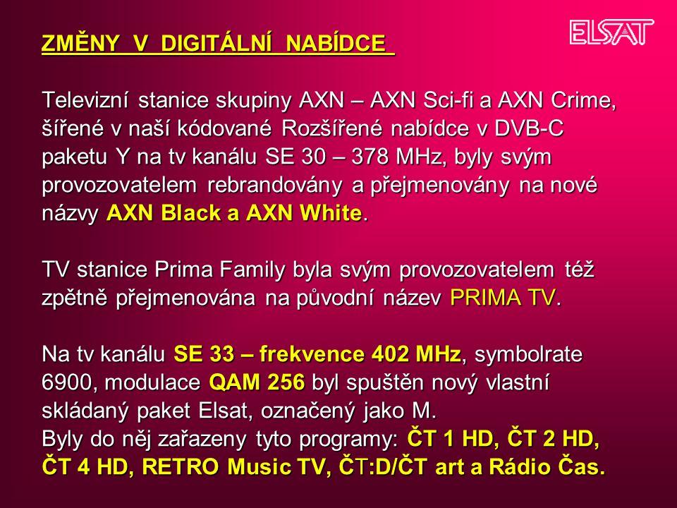 ZMĚNY V DIGITÁLNÍ NABÍDCE Televizní stanice skupiny AXN – AXN Sci-fi a AXN Crime, šířené v naší kódované Rozšířené nabídce v DVB-C paketu Y na tv kanálu SE 30 – 378 MHz, byly svým provozovatelem rebrandovány a přejmenovány na nové názvy AXN Black a AXN White.