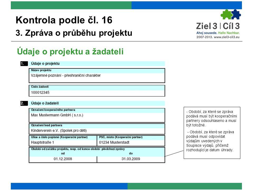 Označení druhu zprávy Kontrola podle čl. 16 3. Zpráva o průběhu projektu