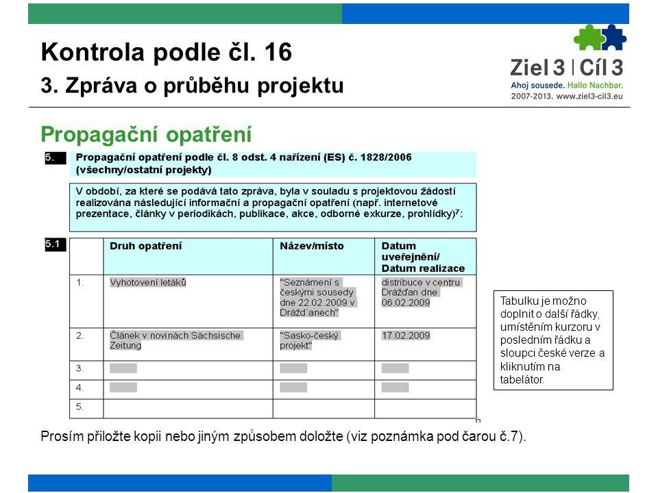 Propagační opatření Prosím přiložte kopii nebo jiným způsobem doložte (viz poznámka pod čarou č.7).