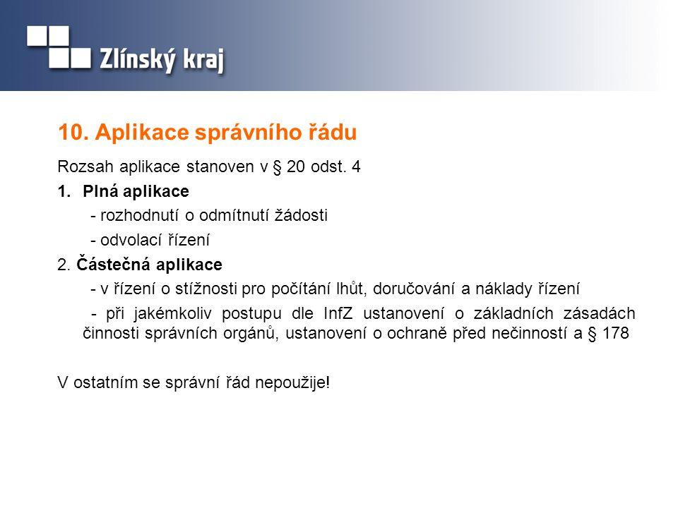 10. Aplikace správního řádu Rozsah aplikace stanoven v § 20 odst.