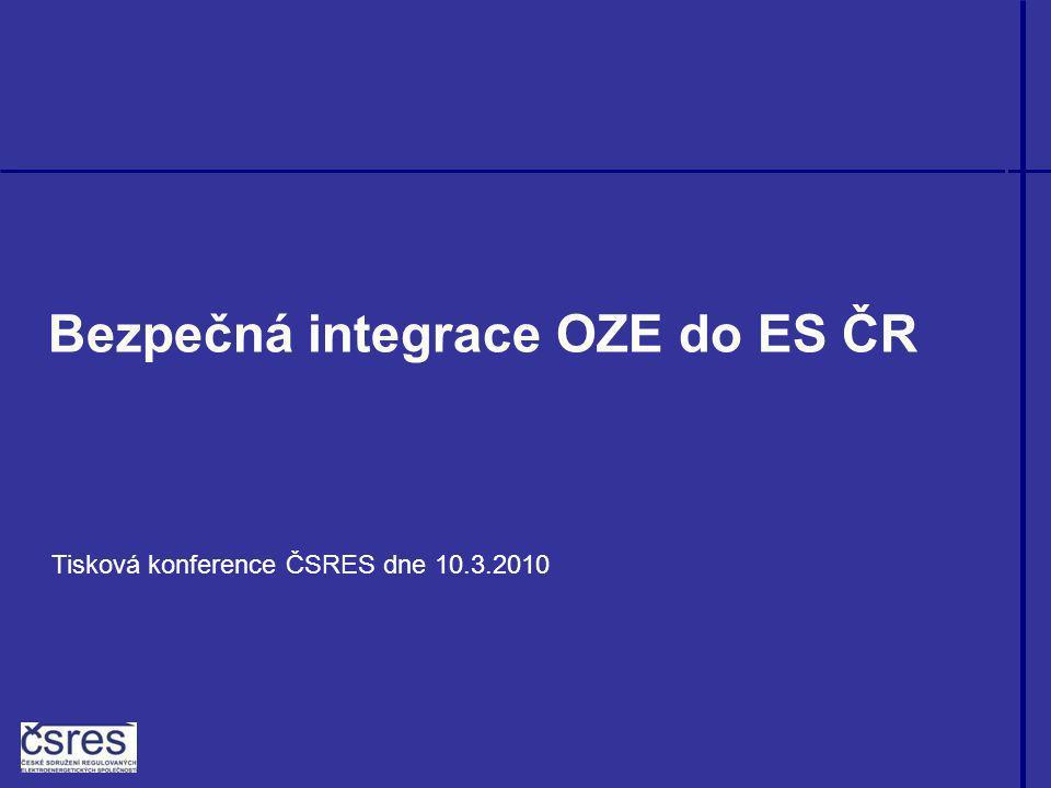 Bezpečná integrace OZE do ES ČR Tisková konference ČSRES dne 10.3.2010
