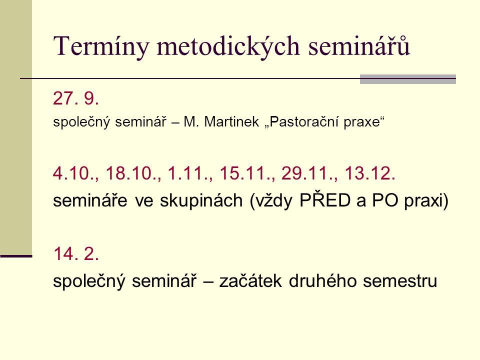 Termíny metodických seminářů 27. 9. společný seminář – M.