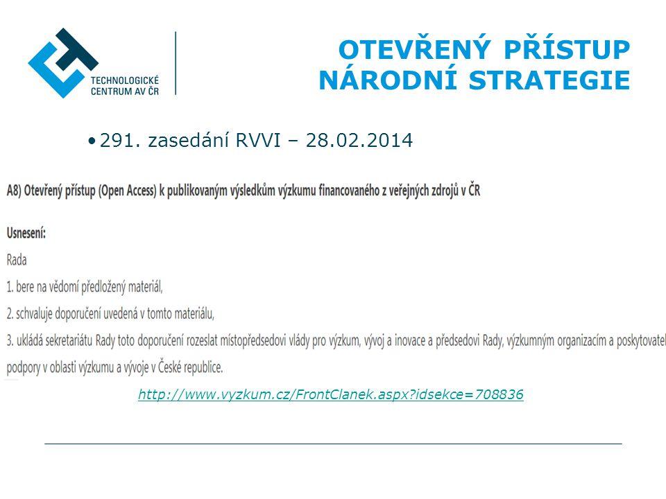 •291. zasedání RVVI – 28.02.2014 OTEVŘENÝ PŘÍSTUP NÁRODNÍ STRATEGIE http://www.vyzkum.cz/FrontClanek.aspx?idsekce=708836