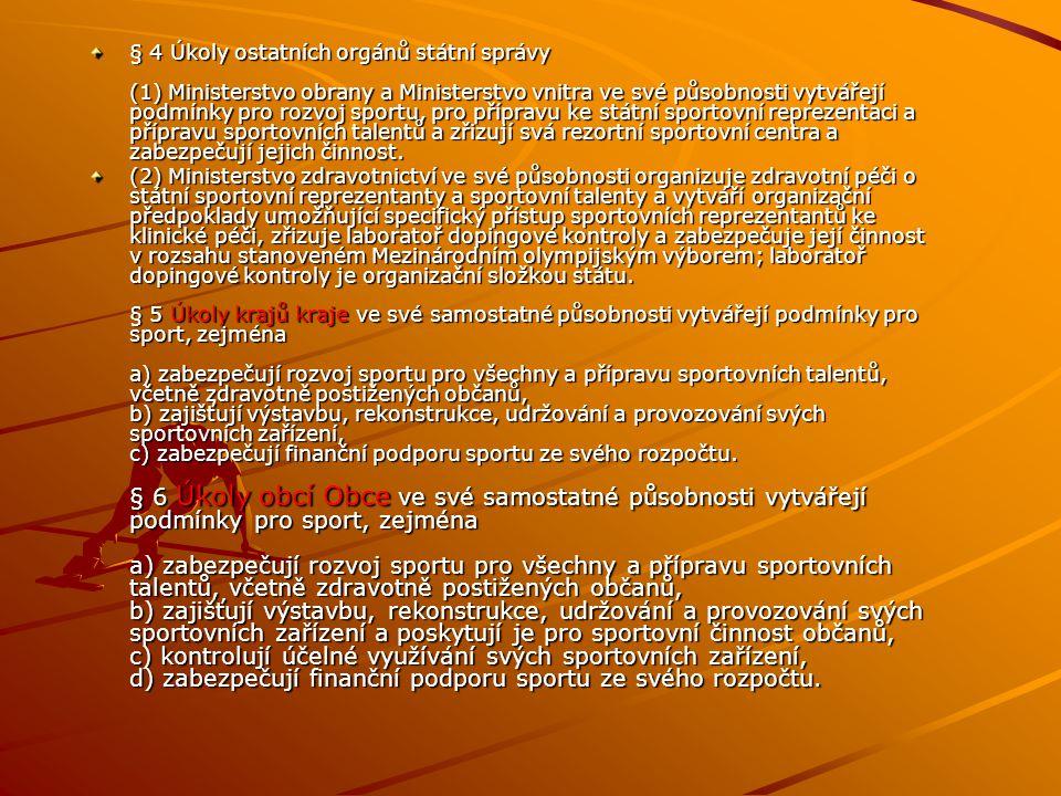 MÁME ŘEŠENÍ PRO NAŠI SPOLEČNOST, PRO OBČANY NAŠEHO MĚSTA Zákon o podpoře sportu Zákon č. 115/2001 Sb., ze dne 28.února 2001 ve znění zákona č. 219/200