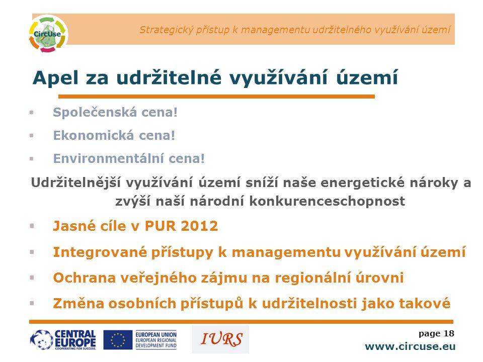 Strategický přístup k managementu udržitelného využívání území www.circuse.eu © Susanne Stromberg IURS Apel za udržitelné využívání území  Společenská cena.