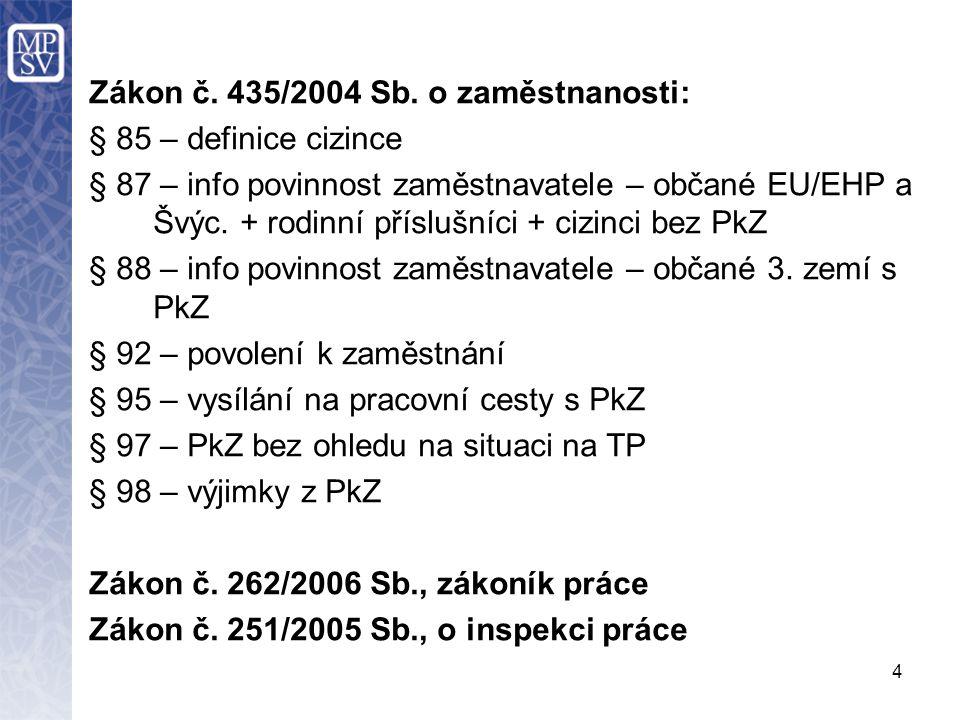 4 Zákon č. 435/2004 Sb.