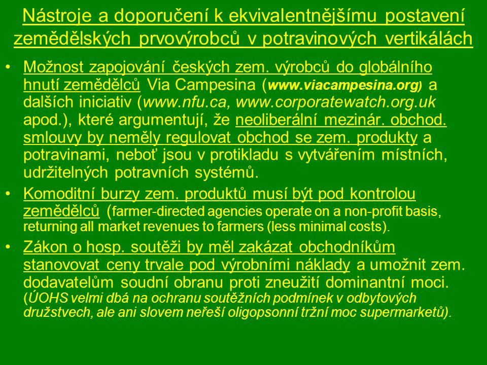 Nástroje a doporučení k ekvivalentnějšímu postavení zemědělských prvovýrobců v potravinových vertikálách •Možnost zapojování českých zem.