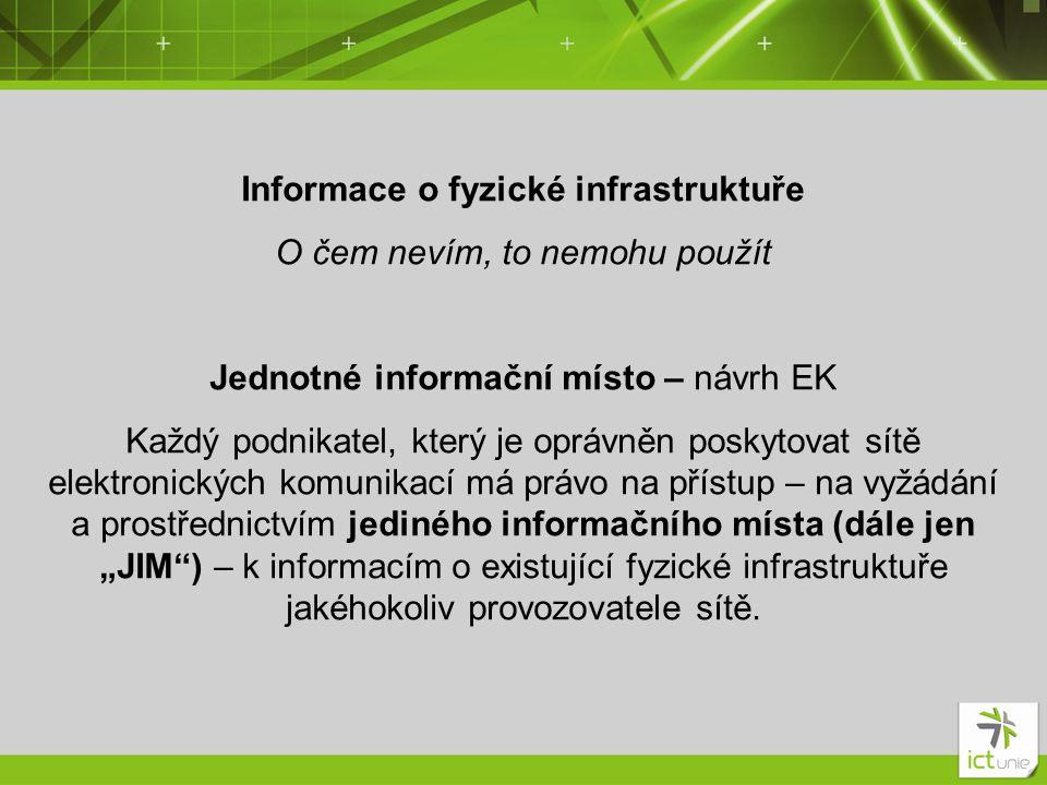 Informace o fyzické infrastruktuře O čem nevím, to nemohu použít Jednotné informační místo – návrh EK Každý podnikatel, který je oprávněn poskytovat s