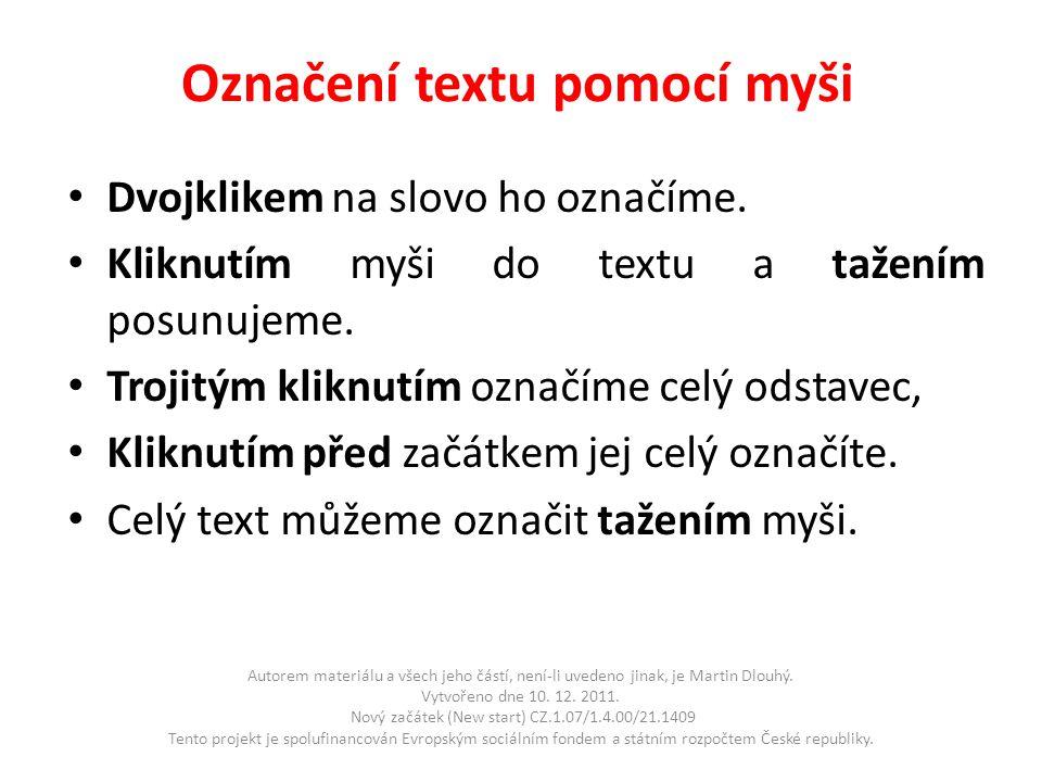 Označení textu pomocí myši • Dvojklikem na slovo ho označíme.