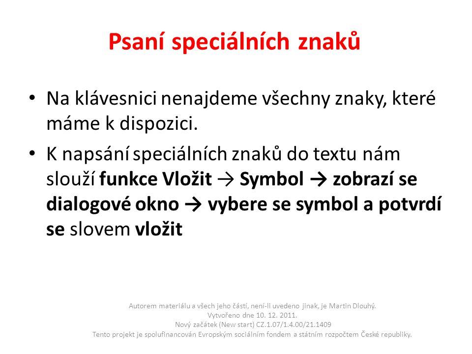 Psaní speciálních znaků • Na klávesnici nenajdeme všechny znaky, které máme k dispozici.