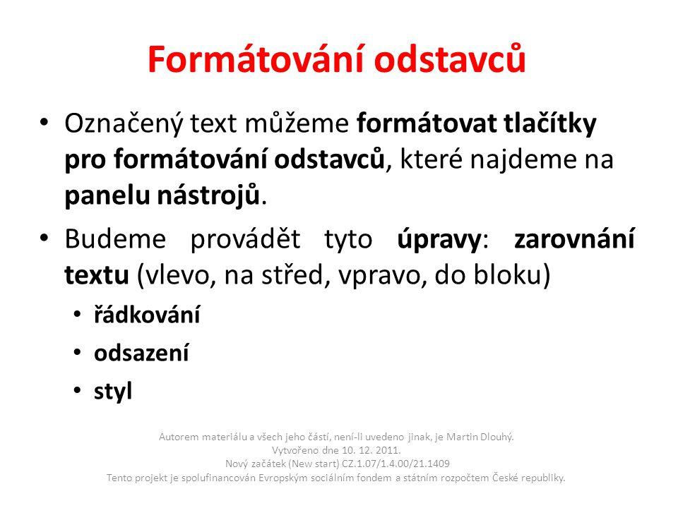Formátování odstavců • Označený text můžeme formátovat tlačítky pro formátování odstavců, které najdeme na panelu nástrojů.