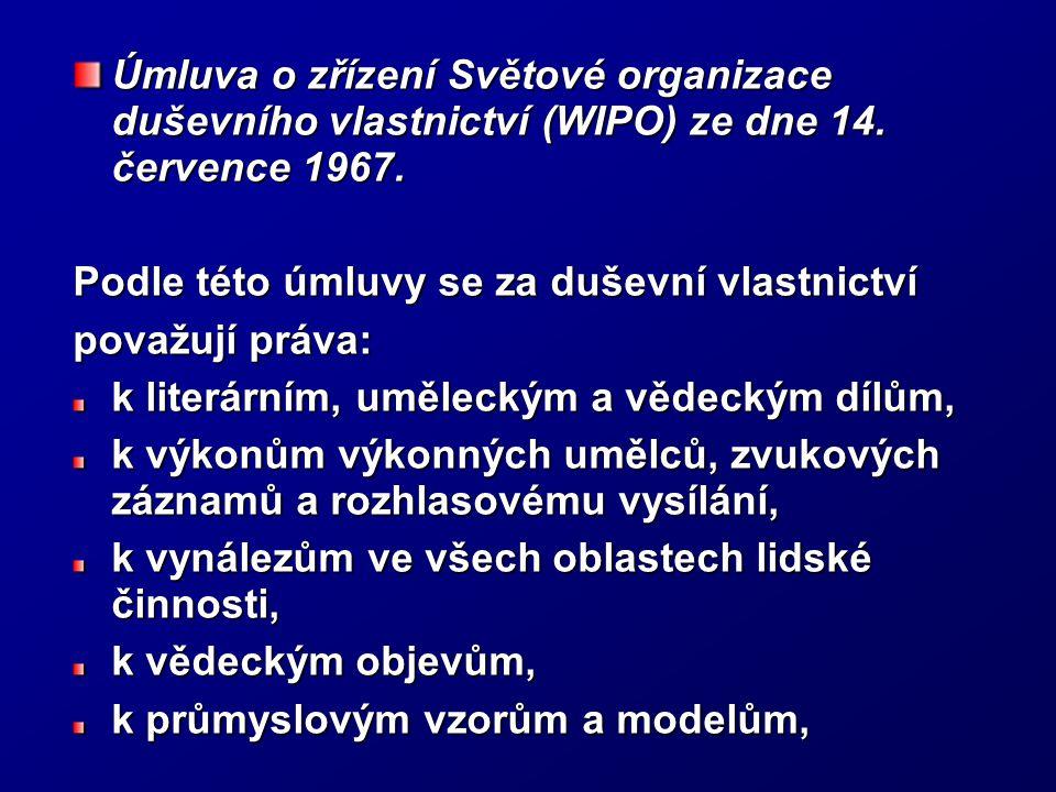 Úmluva o zřízení Světové organizace duševního vlastnictví (WIPO) ze dne 14. července 1967. Podle této úmluvy se za duševní vlastnictví považují práva: