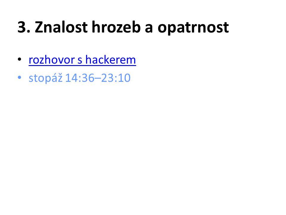 3. Jeden z nejznámějších hackerů se jmenoval: a)Steve Jobs b)Bill Gates c)Kevin Mitnick