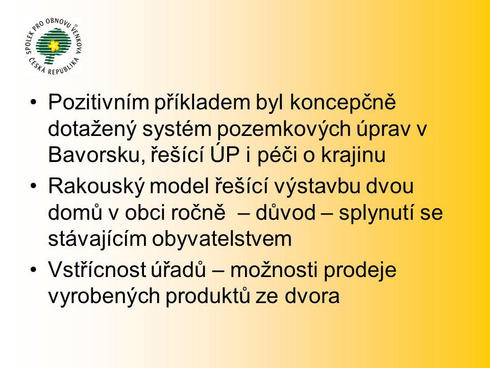•Pozitivním příkladem byl koncepčně dotažený systém pozemkových úprav v Bavorsku, řešící ÚP i péči o krajinu •Rakouský model řešící výstavbu dvou domů