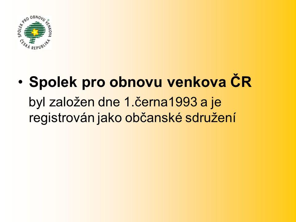•Spolek pro obnovu venkova ČR byl založen dne 1.černa1993 a je registrován jako občanské sdružení