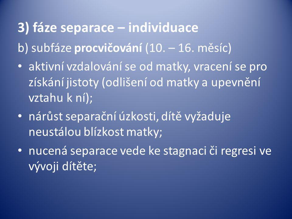 3) fáze separace – individuace b) subfáze procvičování (10.