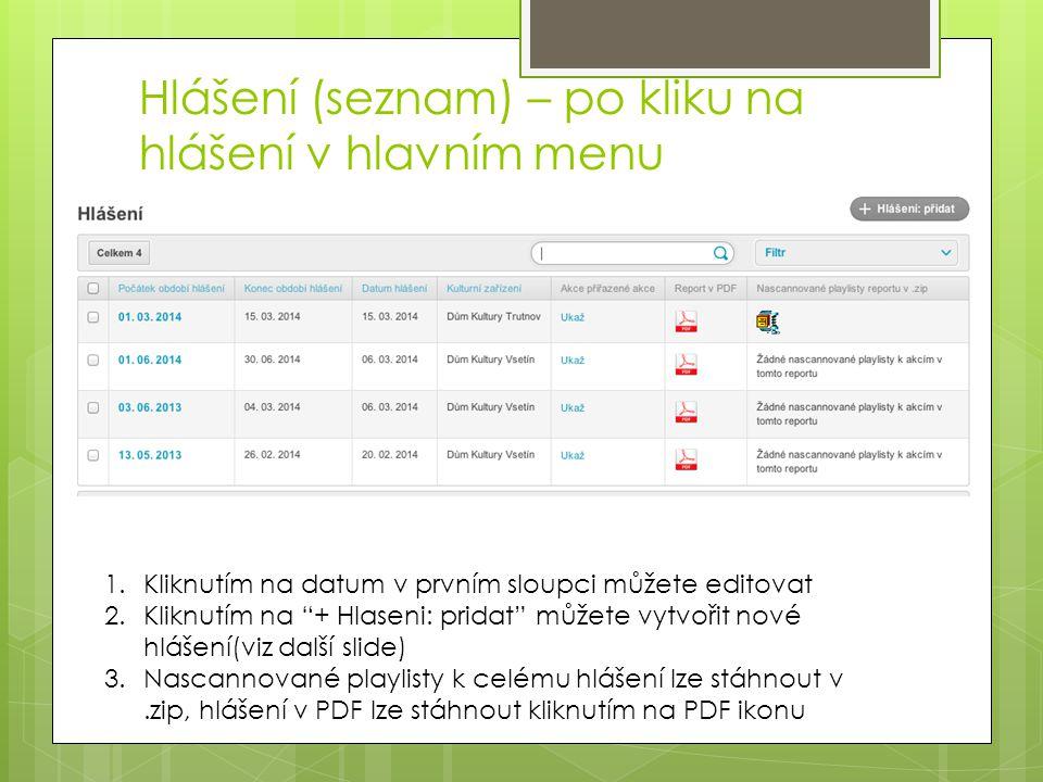 """Hlášení (seznam) – po kliku na hlášení v hlavním menu 1.Kliknutím na datum v prvním sloupci můžete editovat 2.Kliknutím na """"+ Hlaseni: pridat"""" můžete"""