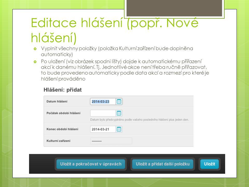 Editace hlášení (popř. Nové hlášení)  Vyplnit všechny položky (položka Kulturní zařízení bude doplněna automaticky)  Po uložení (viz obrázek spodni