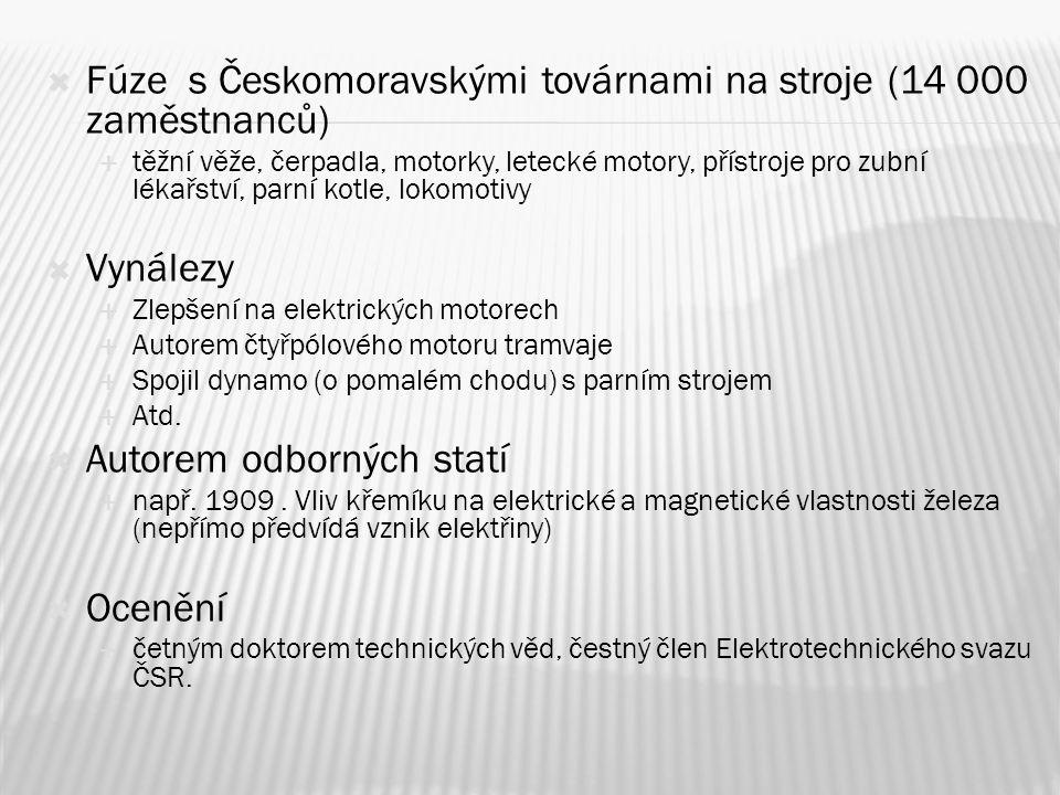  Fúze s Českomoravskými továrnami na stroje (14 000 zaměstnanců)  těžní věže, čerpadla, motorky, letecké motory, přístroje pro zubní lékařství, parn