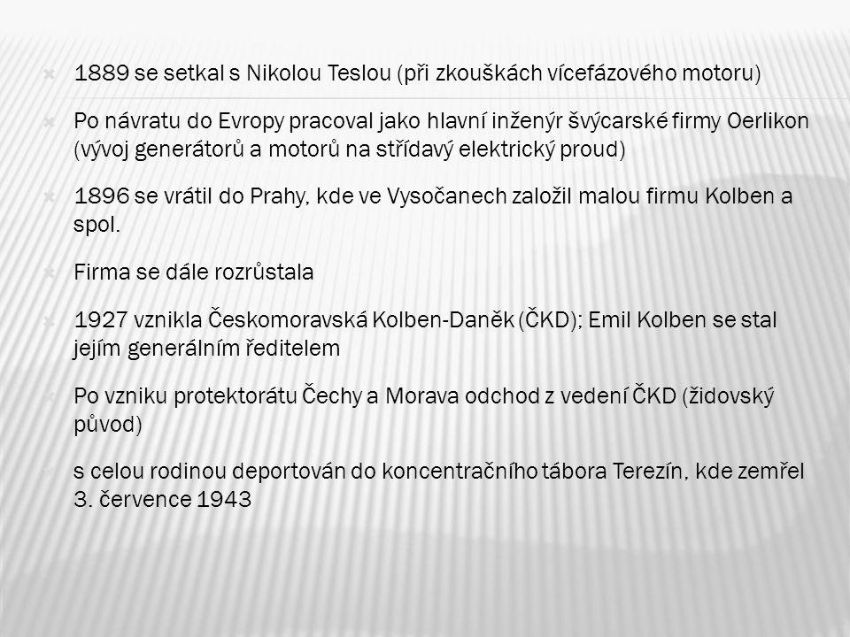 """ 1854 Založena firma """"Daněk a spol.  1872 Vznikla firma """"Strojírenská akciová společnost, dříve Breitfeld-Daněk a spol.  1896 Založena """"Kolben a spol., Elektrotechnická továrna v Praze-Vysočanech ."""