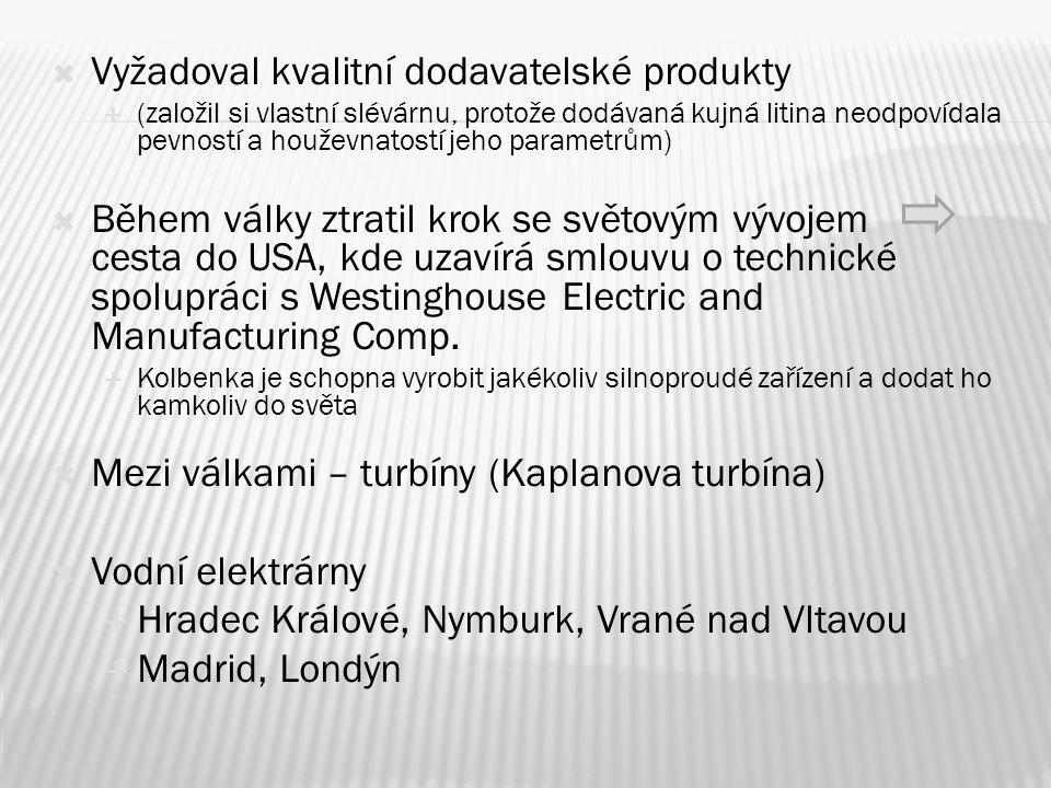  Fúze s Českomoravskými továrnami na stroje (14 000 zaměstnanců)  těžní věže, čerpadla, motorky, letecké motory, přístroje pro zubní lékařství, parní kotle, lokomotivy  Vynálezy  Zlepšení na elektrických motorech  Autorem čtyřpólového motoru tramvaje  Spojil dynamo (o pomalém chodu) s parním strojem  Atd.
