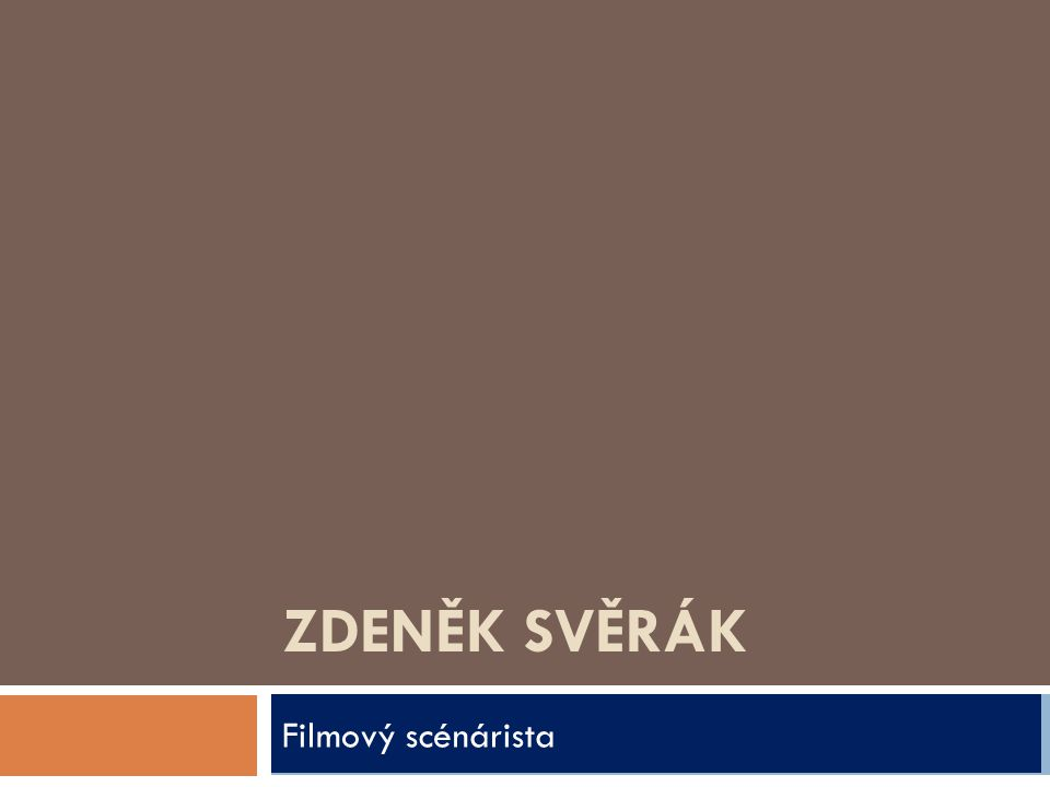 Identifikátor materiálu: EU – 14 - 16 Anotace Žák se seznámí s životem a scénáristickou tvorbou Z.