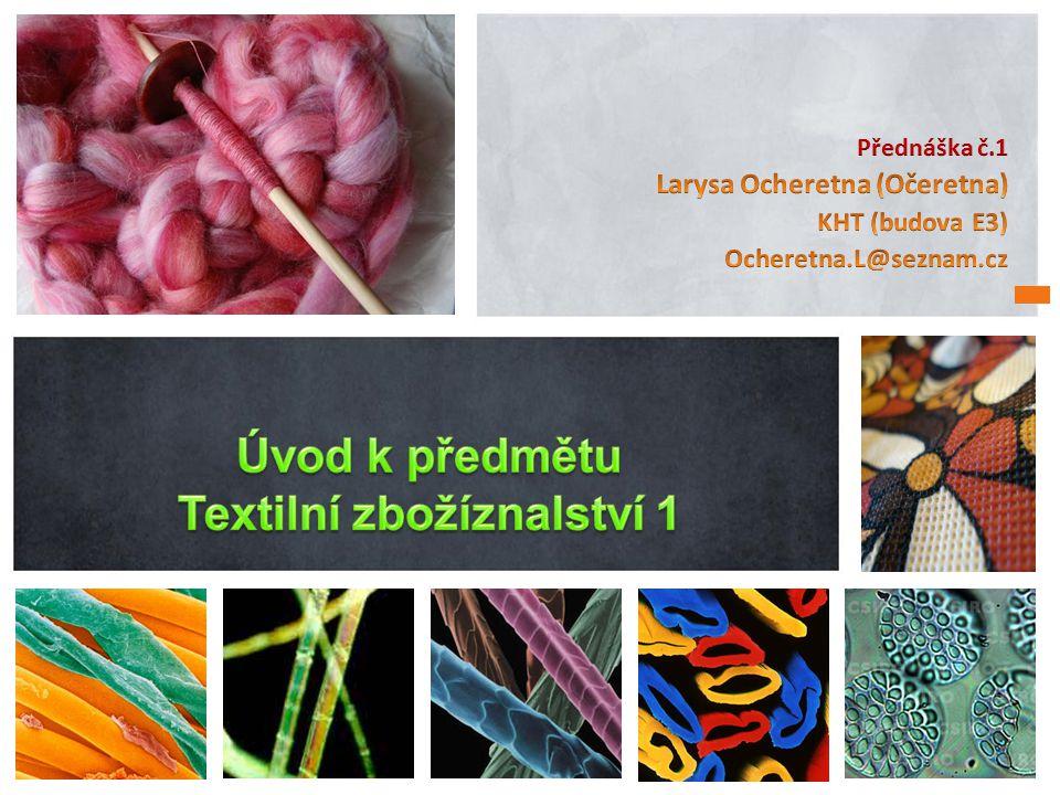 Textilní zbožíznalství 1 • Typologie délkových textilií • Konstrukce přízí • Názvosloví efektních přízí • Netkané textilie • EKO a BIO textilní výrobky