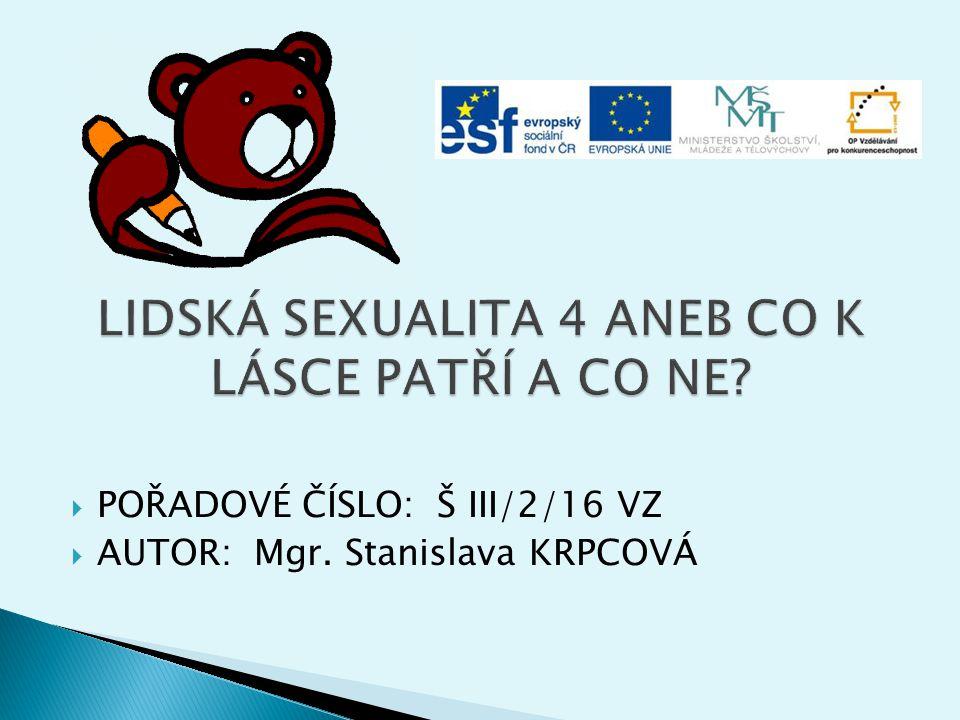  POŘADOVÉ ČÍSLO: Š III/2/16 VZ  AUTOR: Mgr. Stanislava KRPCOVÁ