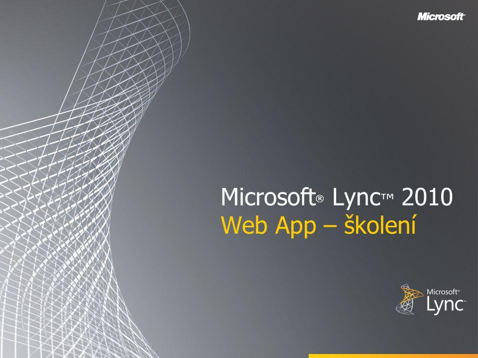 Cíle Tento kurz představuje aplikaci Microsoft Lync Web App a věnuje se následujícím tématům: •Základní informace o aplikaci Lync Web App •Připojení k online schůzce •Pozvání dalších účastníků •Zahájení sdílení aplikací •Získání protokolů na straně klienta •Dodatek