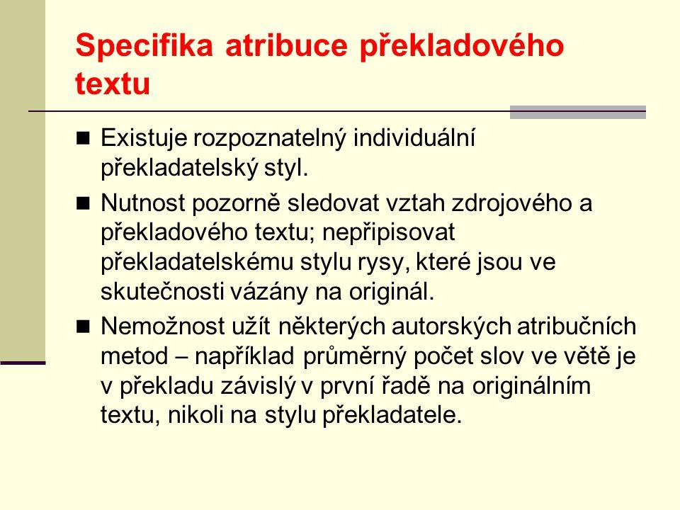 Specifika atribuce překladového textu  Existuje rozpoznatelný individuální překladatelský styl.