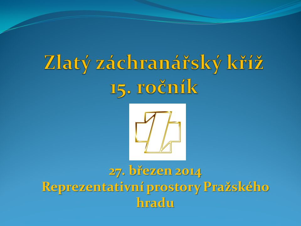 27. březen 2014 Reprezentativní prostory Pražského hradu