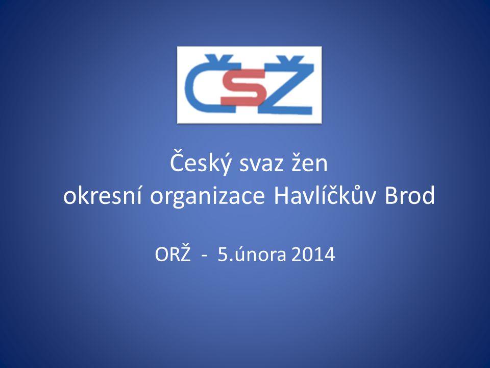 Český svaz žen okresní organizace Havlíčkův Brod ORŽ - 5.února 2014