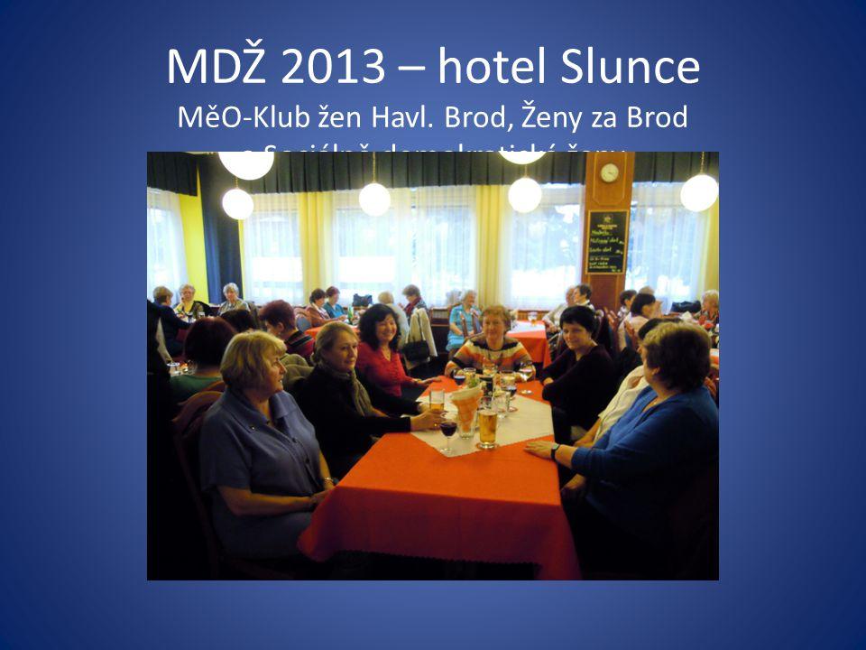 MDŽ 2013 – hotel Slunce MěO-Klub žen Havl. Brod, Ženy za Brod a Sociálně demokratické ženy