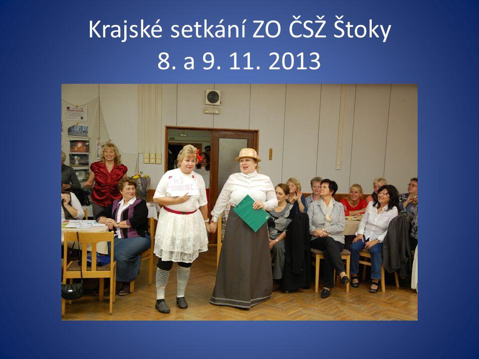 Krajské setkání ZO ČSŽ Štoky 8. a 9. 11. 2013