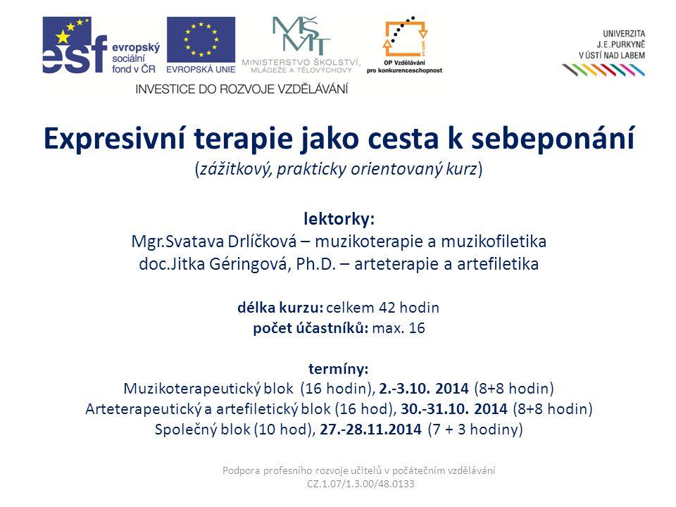 Mgr.Svatava Drlíčková – muzikoterapie a muzikofiletika Vzdělání: UP PF Olomouc – speciální pedagogika, arteterapie, muzikoterapie, UP FF – celostní muzikoterapie.