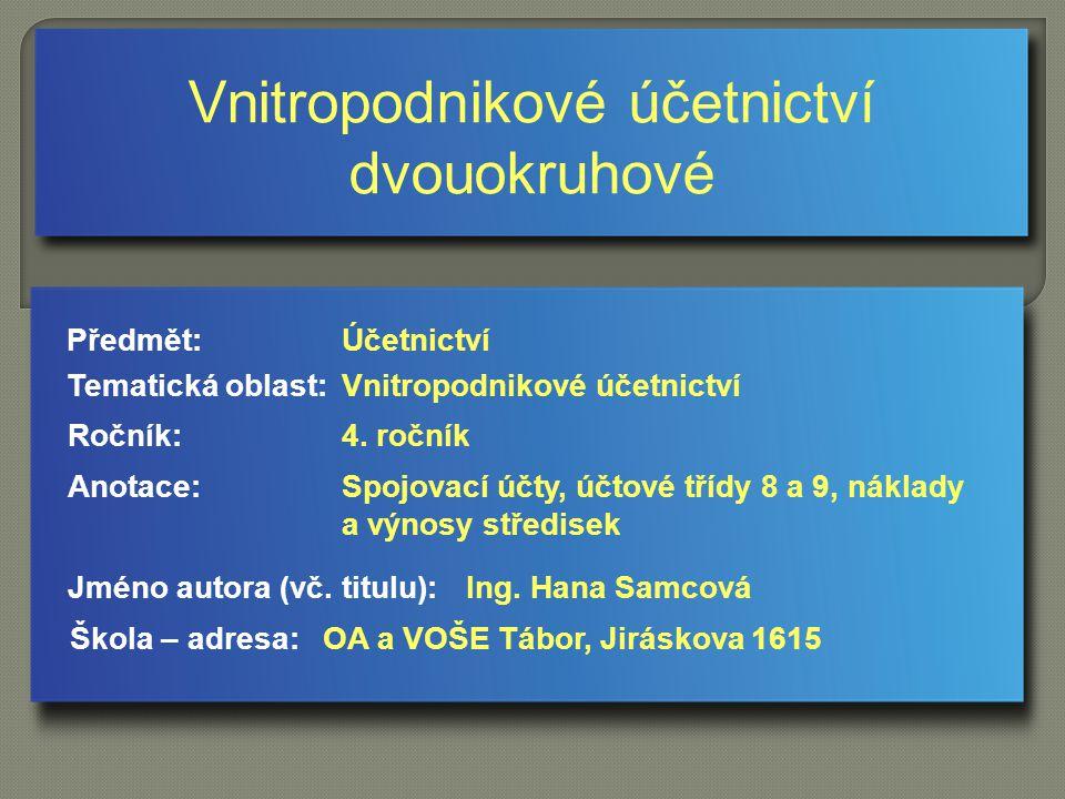 Vnitropodnikové účetnictví dvouokruhové Jméno autora (vč.