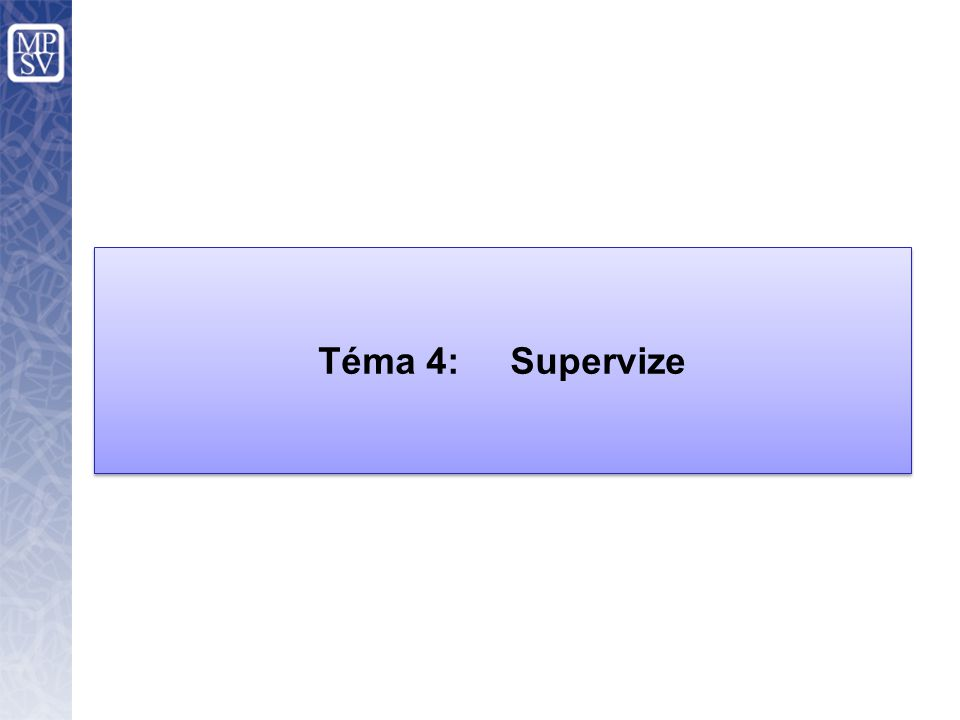 Téma 4:Supervize