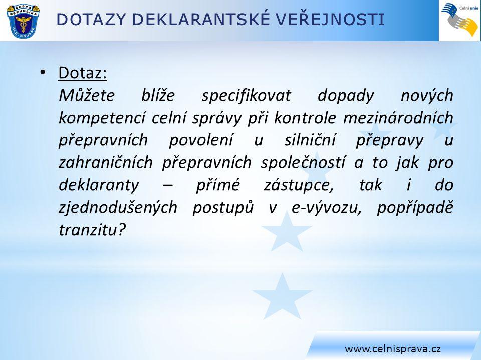 www.celnisprava.cz • Dotaz: Můžete blíže specifikovat dopady nových kompetencí celní správy při kontrole mezinárodních přepravních povolení u silniční