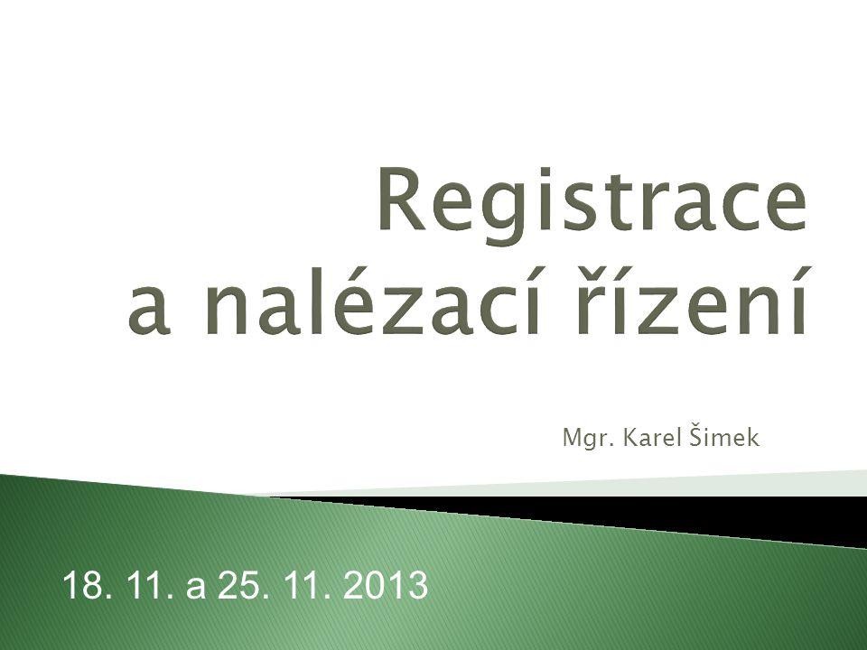 Mgr. Karel Šimek 18. 11. a 25. 11. 2013